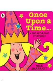 Once Upon a Time: A Pop-in-the-Slot Storybook (PB)