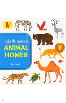 Mix and Match: Animal Homes  (board book)