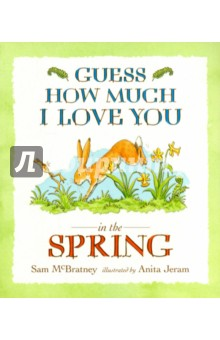 Guess How Much I Love You in the Spring illustr.